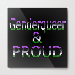 Genderqueer and Proud (black bg) Metal Print