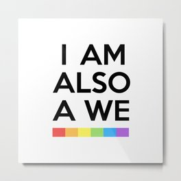 I AM ALSO WE - SENSE 8 Metal Print