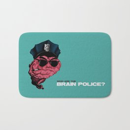 Who are the Brain Police? Bath Mat
