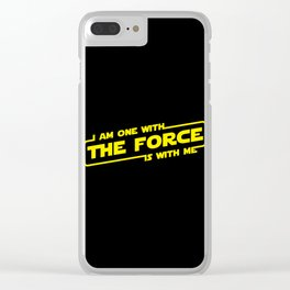 i am one with the force the force is with me Clear iPhone Case