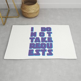 I Do Not Take Requests Rug