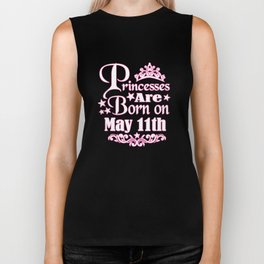 Princesses Are Born On May 11th Funny Birthday Biker Tank