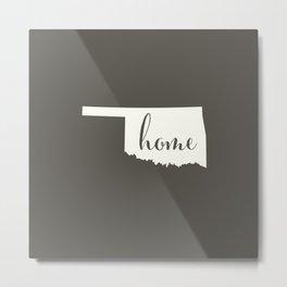 Oklahoma is Home - White on Charcoal Metal Print