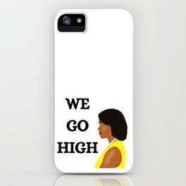 Michelle Obama We Go High iPhone Case