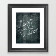 Love + her Framed Art Print