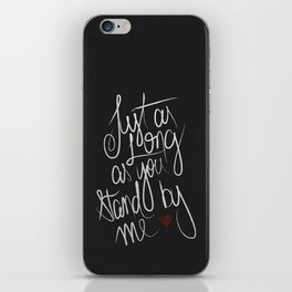 STAND BY ME iPhone Skin