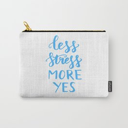 Motivational quotes - Less stress more yes Carry-All Pouch