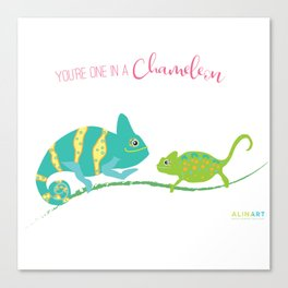 You're One in A Chameleon Canvas Print