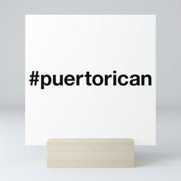 PUERTO RICAN Hashtag Mini Art Print