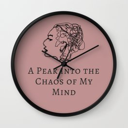 A Peak into the Chaos of My Mind Wall Clock