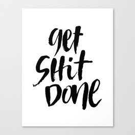 Get Shit Done Hand Lettering Art Canvas Print