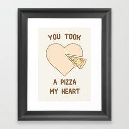You took a pizza my heart Framed Art Print