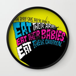 The Bible Says They're Going to Eat Their Babies Wall Clock