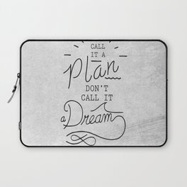 Call It A Plan, Don't Call It A Dream Life success Quote Design Laptop Sleeve