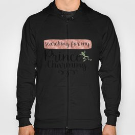 Searching for my Prince Charming (Colour 2) Hoody