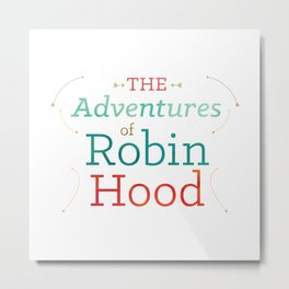 The Adventures of Robin Hood · Illustration Title Metal Print