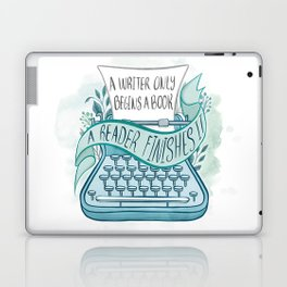 A WRITER ONLY BEGINS A BOOK Laptop & iPad Skin