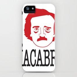 I __ Macabre iPhone Case