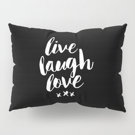 Live Laugh Love black and white monochrome typography poster design home wall decor canvas Pillow Sham