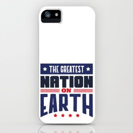 4th Of July Independence Day Greatest Nation On Earth iPhone Case