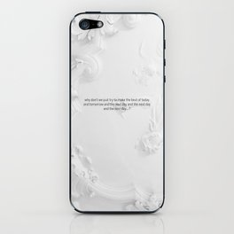 The next day and the next day iPhone Skin