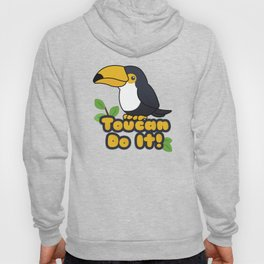 Toucan do it! Hoody