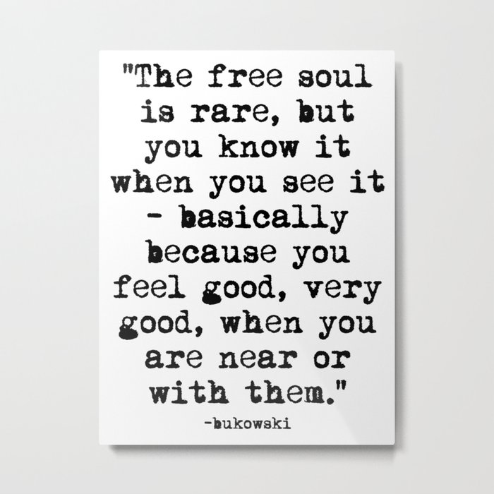 Charles Bukowski Typewriter Quote Free Soul Metal Print