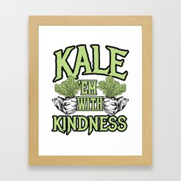Kale 'em with kindness Kale Art for Vegans Light Framed Art Print