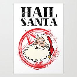 Hail Santa | Santa Claus Christmas Satan Evil Gift Art Print