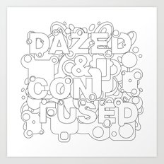 Dazed and Confused Art Print