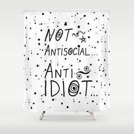NOT Anti-Social Anti-Idiot Shower Curtain
