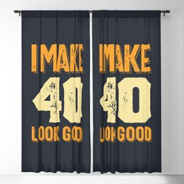 I Make 40 Look Good 40th Birthday Gift Blackout Curtain