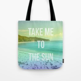 Take Me to the Sun Tote Bag