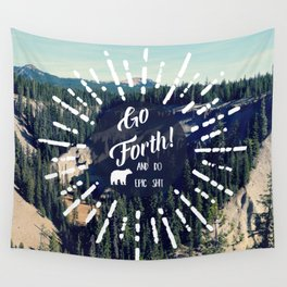 Go Forth! Wall Tapestry
