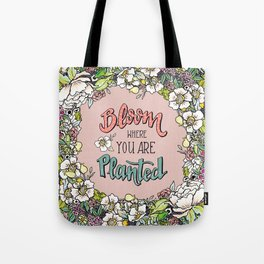 Bloom Where You Are Planted (Warm) Tote Bag