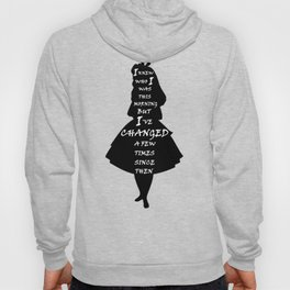 Alice In Wonderland - Quote - black and white Hoody