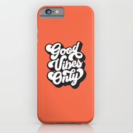 GOOD VIBES ONLY orange red black and white iPhone Case
