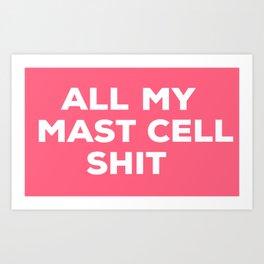 All My Mast Cell Shit Med Bag Art Print