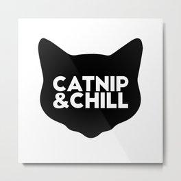 Catnip&Chill Metal Print