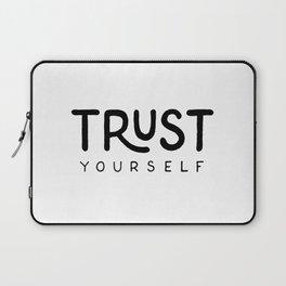 Trust yourself Laptop Sleeve