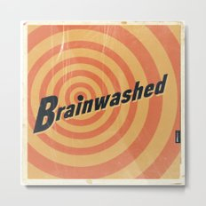 Brainwashed Metal Print