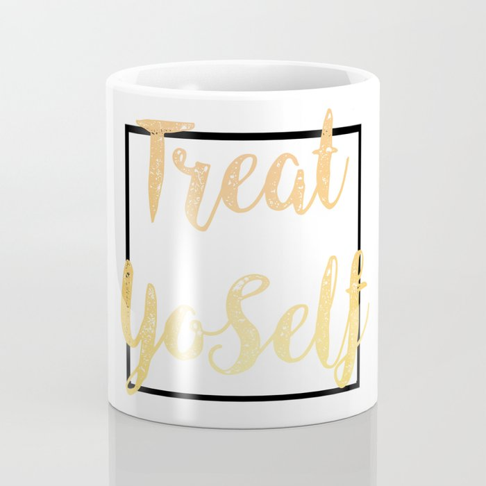 Treat Yoself Coffee Mug