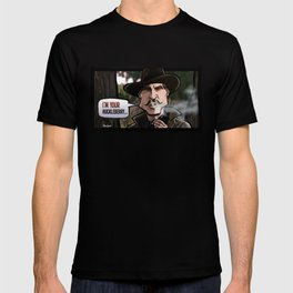 I'm Your Huckleberry (Tombstone) T-shirt