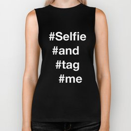 selfie and tag me 2 Biker Tank
