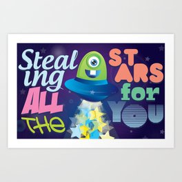 Stealing all the stars for you Art Print