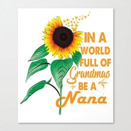 Womens In A World Full Of Grandmas Be a Nana Sunflower Butterfly Canvas Print