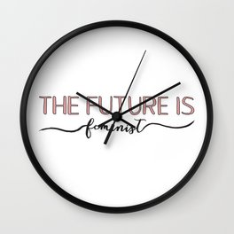 The Future is Feminist Wall Clock