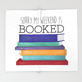 Sorry My Weekend Is Booked Throw Blanket