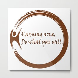 Harming None,Do What You Wil Metal Print