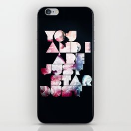 You and I are just star dust iPhone Skin